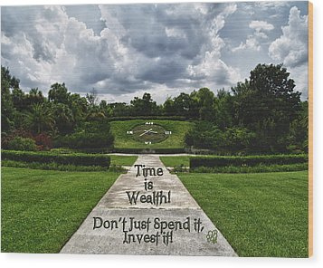 Time Is Wealth Wood Print by Barbara Middleton