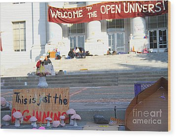 Uc Berkeley . Sproul Hall . Sproul Plaza . Occupy Uc Berkeley . The Is Just The Beginning . 7d10018 Wood Print by Wingsdomain Art and Photography