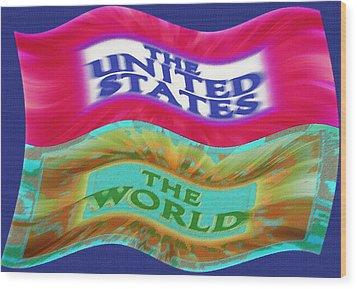 United States - The World - Flag Unfurled Wood Print by Steve Ohlsen