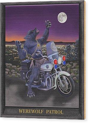 Werewolf Patrol Wood Print by Glenn Holbrook