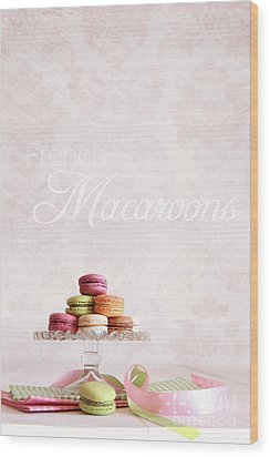 French Macaroons On Dessert Tray Wood Print by Sandra Cunningham