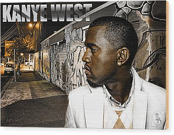 Street Phenomenon Kanye West Wood Print by The DigArtisT
