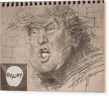 Trump Wood Print by Ylli Haruni