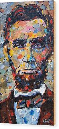 Abraham Lincoln Portrait Wood Print by Debra Hurd