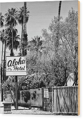 Aloha Hotel Bw Palm Springs Wood Print by William Dey