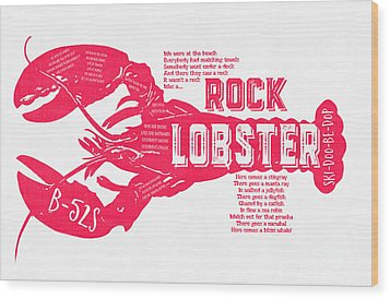 B-52s Rock Lobster Lyric Poster Wood Print by Edward Fielding