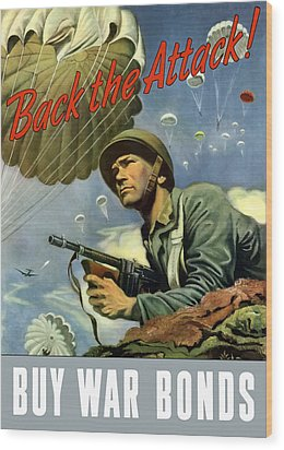 Back The Attack Buy War Bonds Wood Print by War Is Hell Store