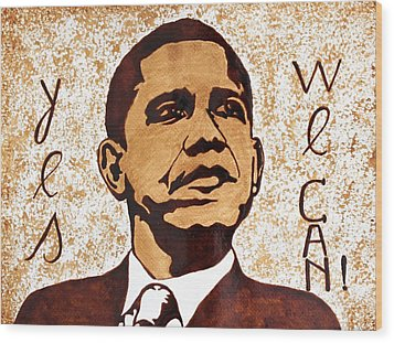 Barack Obama Words Of Wisdom Coffee Painting Wood Print by Georgeta  Blanaru