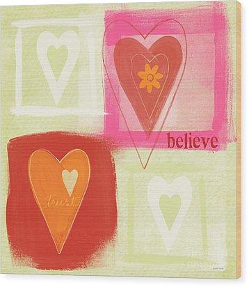Believe In Love Wood Print by Linda Woods