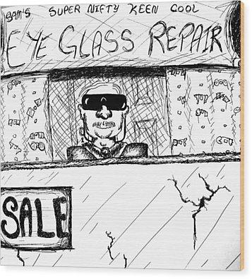 Blind Eye Glass Repair Wood Print by Jera Sky