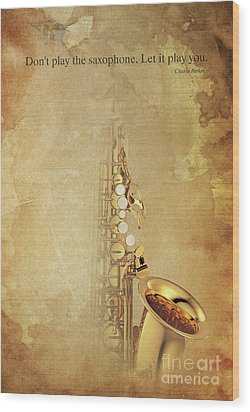Charlie Parker Saxophone Brown Vintage Poster And Quote, Gift For Musicians Wood Print by Pablo Franchi