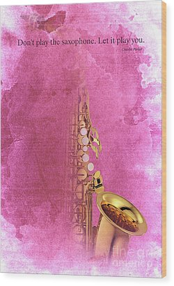 Charlie Parker Saxophone Light Red Vintage Poster And Quote, Gift For Musicians Wood Print by Pablo Franchi