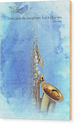 Charlie Parker Saxophone Vintage Poster And Quote, Gift For Musicians Wood Print by Pablo Franchi