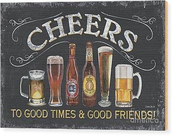 Cheers  Wood Print by Debbie DeWitt