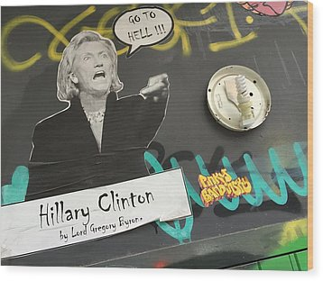 Clinton Message To Donald Trump Wood Print by Funkpix Photo Hunter