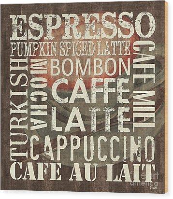 Coffee Of The Day 2 Wood Print by Debbie DeWitt
