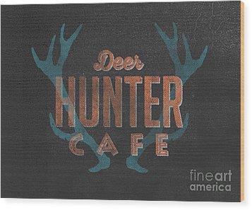 Deer Hunter Cafe Wood Print by Edward Fielding
