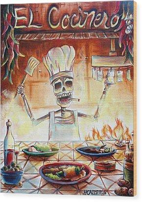 El Cocinero Wood Print by Heather Calderon