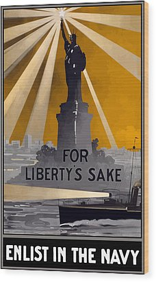 Enlist In The Navy - For Liberty's Sake Wood Print by War Is Hell Store