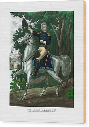 General Andrew Jackson On Horseback Wood Print by War Is Hell Store