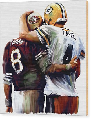 Greatness  Brett Favre And Steve Young  Wood Print by Iconic Images Art Gallery David Pucciarelli