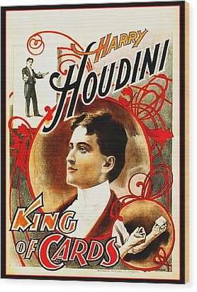 Harry Houdini - King Of Cards Wood Print by Digital Reproductions