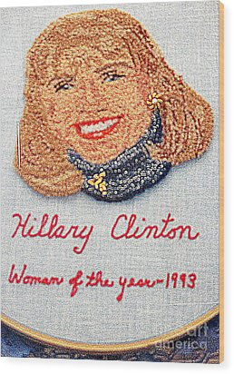 Hillary Clinton Woman Of The Year Wood Print by Randall Weidner