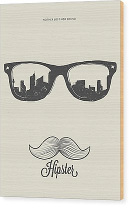 Hipster Neither Lost Nor Found Wood Print by Bekare Creative
