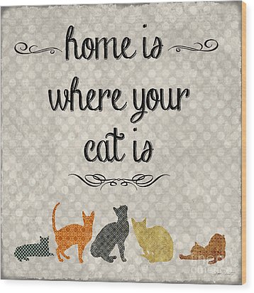 Home Is Where Your Cat Is-jp3040 Wood Print by Jean Plout