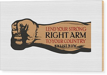 Lend Your Strong Right Arm To Your Country Wood Print by War Is Hell Store