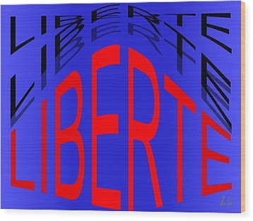 Liberte Wood Print by Helmut Rottler
