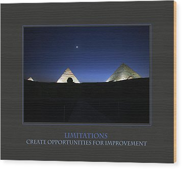 Limitations Create Opportunities For Improvement Wood Print by Donna Corless