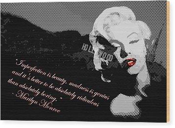 Marilyn Monroe Imperfection Is Beauty Wood Print by Brad Scott
