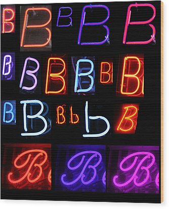 Neon Sign Series Featuring The Letter B  Wood Print by Michael Ledray