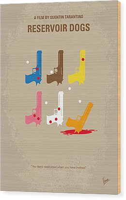 No069 My Reservoir Dogs Minimal Movie Poster Wood Print by Chungkong Art