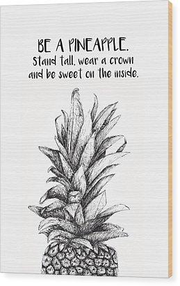 Pineapple Wood Print by Nancy Ingersoll