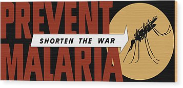 Prevent Malaria - Shorten The War  Wood Print by War Is Hell Store