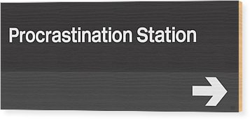 Procrastination Station- Art By Linda Woods Wood Print by Linda Woods