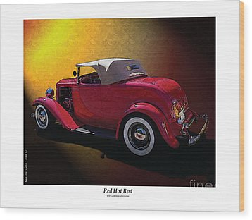 Red Hot Rod Wood Print by Kenneth De Tore