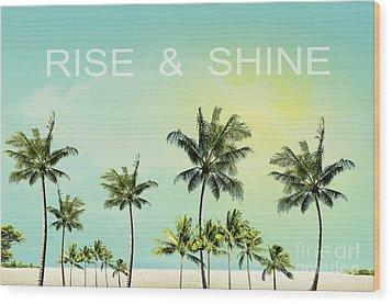 Rise And  Shine Wood Print by Mark Ashkenazi