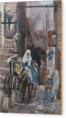 Saint Joseph Seeks Lodging In Bethlehem Wood Print by Tissot