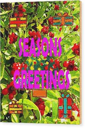 Seasons Greetings 10 Wood Print by Patrick J Murphy