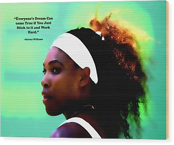 Serena Williams Motivational Quote 1a Wood Print by Brian Reaves