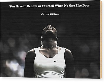 Serena Williams Quote 2a Wood Print by Brian Reaves