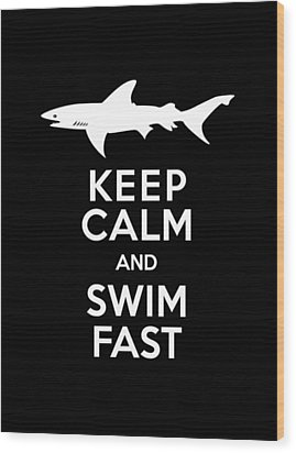 Shark Keep Calm And Swim Fast Wood Print by Antique Images