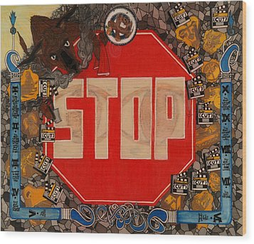 Stop C.t.b.s Wood Print by Angelo Sena