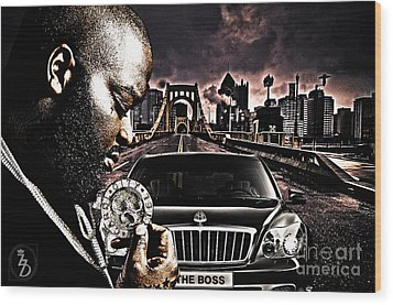 The Boss Wood Print by The DigArtisT