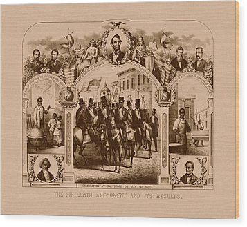 The Fifteenth Amendment And Its Results Wood Print by War Is Hell Store