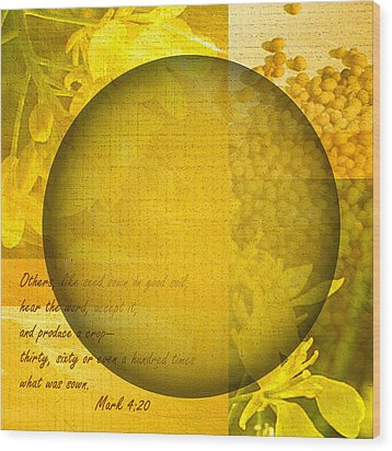 The Kingdom Of God Is Like A Mustard Seed Wood Print by Ruth Palmer