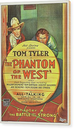 The Phantom Of The West 1931 Wood Print by Mountain Dreams